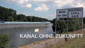 """Der Main-Donau-Kanal – zukunftsfähig?!"""